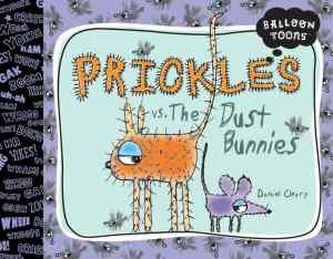 Prickles vs the Dust Bunnies A Series might hook them! There's a Book for That Titles with large boy appeal