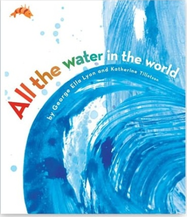 All-the-Water-in-the-World Nonfiction Picture Book Wednesday: Water connects us all There's a Book for That