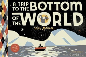 Trip to the Bottom of the World