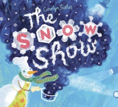 The Snow Show by Carolyn Fisher