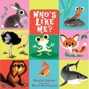 Who's like me? #nfpb2013 Preschool Nonfiction There's a Book for That