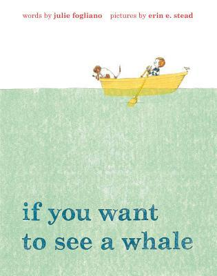 If you want to see a whale Picture Books for New Parents: Building a beautiful collection There's a Book for That
