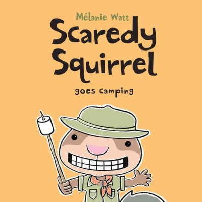 Scaredy Squirrel Goes Camping It's Monday! What are you Reading? There's a Book for That