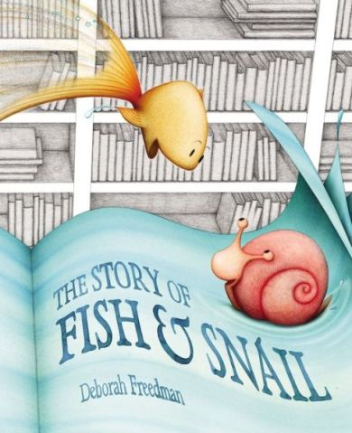 The Story of Fish and Snail #IMWAYR There's a Book for That