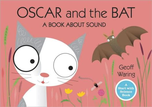 Oscar and the Bat:  Start with Science The Oscar Books