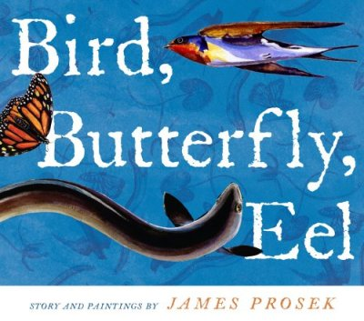 Bird, Butterfly, Eel NFPB Wednesday There's a Book for That