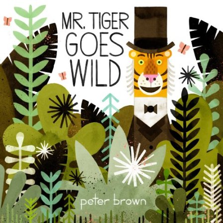 Mr Tiger goes Wild #IMWAYR There's a Book for That!