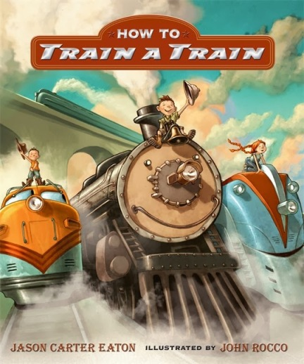 How to train a train #IMWAYR There's a Book for That