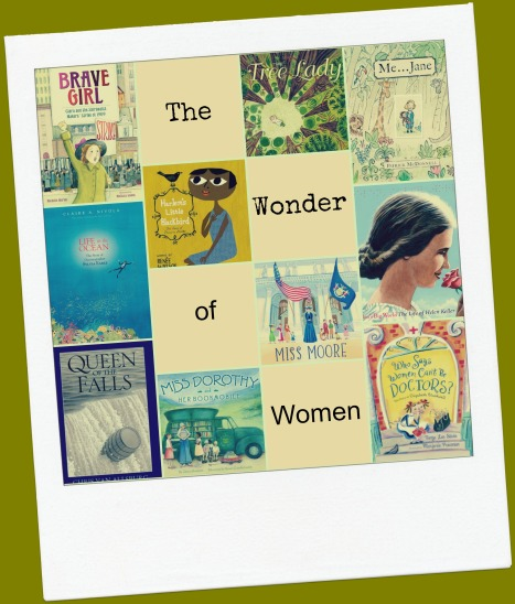 The Wonder of Women #nf10for10 event There's a Book for That Picture Book Biographies