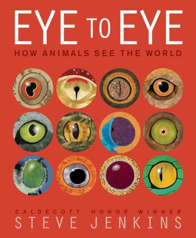 Eye to Eye Nonfiction Picture Book Wednesday: A focus on Steve Jenkins titles
