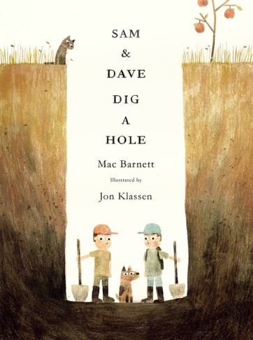 Sam & Dave Dig a Hole Beautifully quirky: 10 titles to read and ponder #pb10for10 2017 There's a Book for That