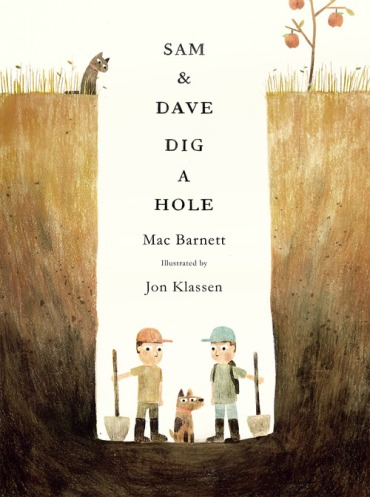 Sam and Dave Dig a Hole Picture Book Wish List: July 2014 There's a Book for That