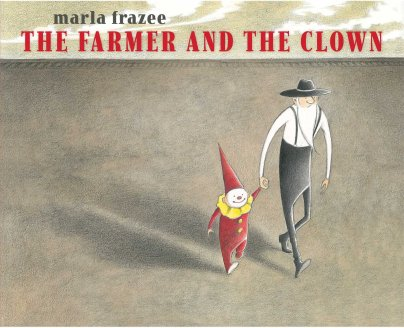 the farmer and the clown Monday September 29th, 2014 #IMWAYR There's a Book for That