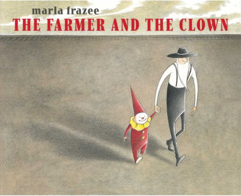 The farmer and the clown Picture Book Wish List: July 2014 There's a Book for That
