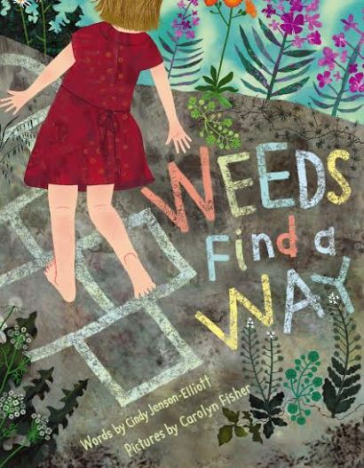 Weeds Find a Way Nonfiction Picture Book Wish list: July 2014 There's a Book for That