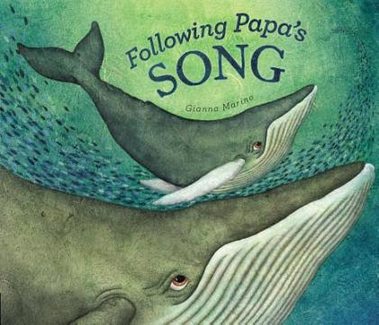 Following Papa's Song  I wanted to see a whale There's a Book for That