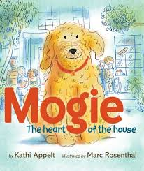 Mogie The heart of the house #IMWAYR There's a Book for That