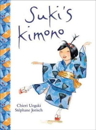 suki's Kimono Do you have a picture book about . . . ?