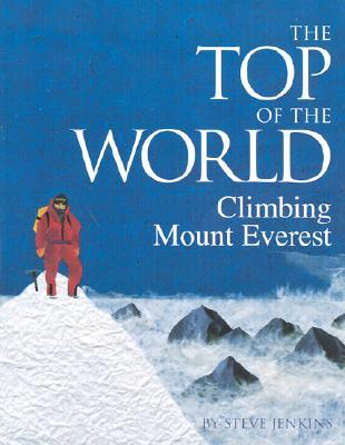 The Top of the World Climbing Mount Everst Nonfiction Picture Book Wednesday: Some favourite nonfiction titles for older readers (List 2) There's a Book for That