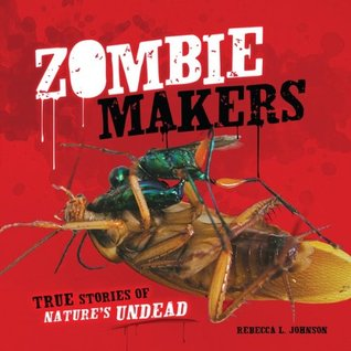 Zombie Makers  Nonfiction Picture Book Wednesday: Some favourite nonfiction titles for older readers (List 1) There's a Book for That