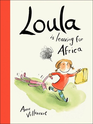 Loula is leaving for Africa #IMWAYR There's a Book for That September 15th 2014
