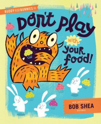 Don't Play with Your Food Monday October 27th, 2014 #IMWAYR There's a Book for That