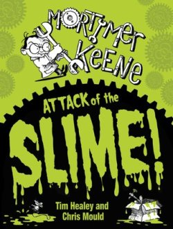 Mortimer Keene Attack of the Slime #IMWAYR There's a Book for That October 6th 2014