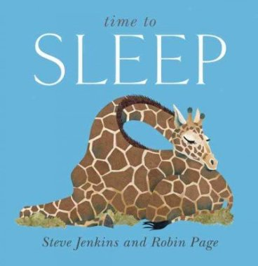 time to sleep Nonfiction Picture Book Wednesday: A focus on Steve Jenkins titles