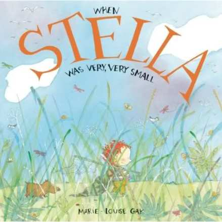 When Stella was Very, Very Small Monday October 20th, 2014 #IMWAYR There's a Book for That