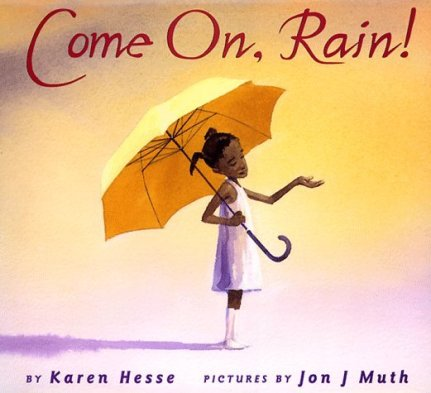 Come On, Rain! Monday November 24th, 2014 IMWAYR There's a Book for That