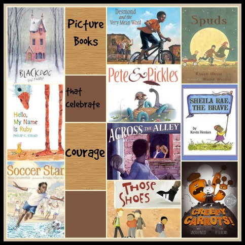 Picture Books that celebrate courage Twenty titles There's a Book for That