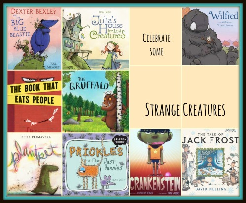 Monsters, monsters everywhere There's a Book for That Strange Creatures in Picture books