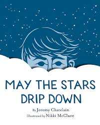 May the Stars Drip Down Monday November 17th, 2014 IMWAYR There's a Book for That
