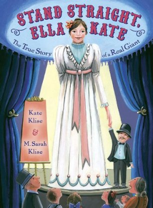 Stand Straight Ella Kate- The True Story of a Real Giant Monday November 24th, 2014 IMWAYR There's a Book for That