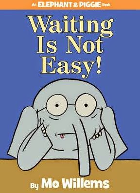 Waiting is Not Easy! Monday November 17th, 2014 IMWAYR There's a Book for That