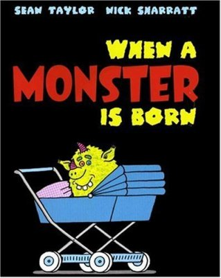 When a Monster is Born Monday November 3rd, 2014 IMWAYR There's a Book for That