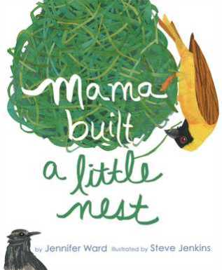 Mama Built a Little Nest Nonfiction Picture Book Wednesday: Fascination with nests and eggs There's a Book for That