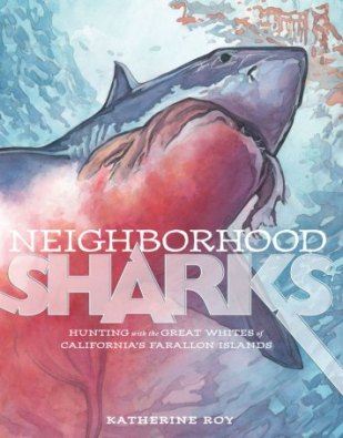 Neigborhood Sharks Mock Sibert: 2015 The top picks by There's a Book for That, Kid Lit Frenzy and Unleashing Readers