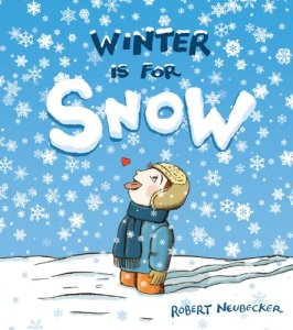 Winter is for Snow  Monday December 29th, 2014 There's a Book for That