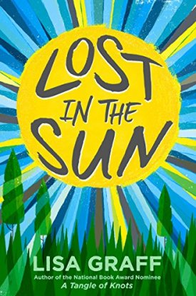 Lost in the Sun by Lisa Graff Monday July 13th 2015 There's a Book for That