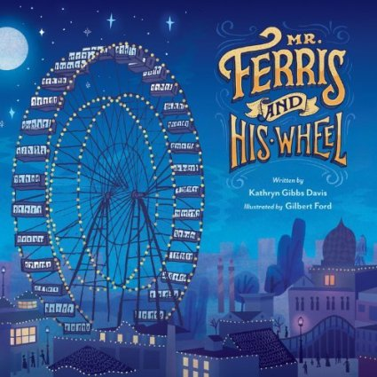 Mr Ferris and his Wheel Monday January 12th, 2015  #IMWAYR There's a Book for That