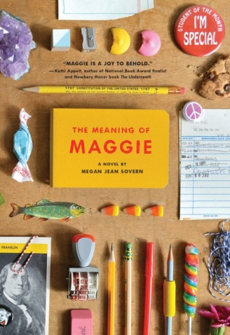 The Meaning of Maggie by Megan Jean Sovern Monday April 13th, 2015 #IMWAYR There's a Book for That