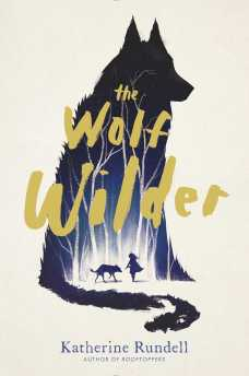 the-wolf-wilder-9781481419420_hr.jpg
