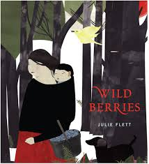 Wild Berries Julie Flett  #IMWAYR Monday January 5th, 2015 There's a Book for That