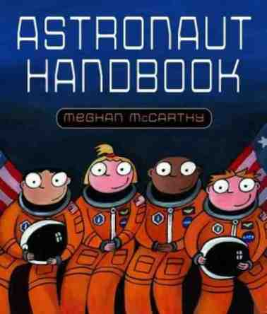 Astronaut Handbook Monday February 9th, 2015 #IMWAYR There's a Book for That
