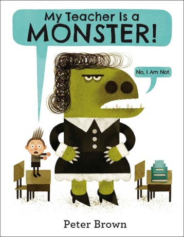 My Teacher is A Monster (No, I am Not!) Big questions: picture books that inspire philosophical discussion #pb10for10 2016 There's a Book for That
