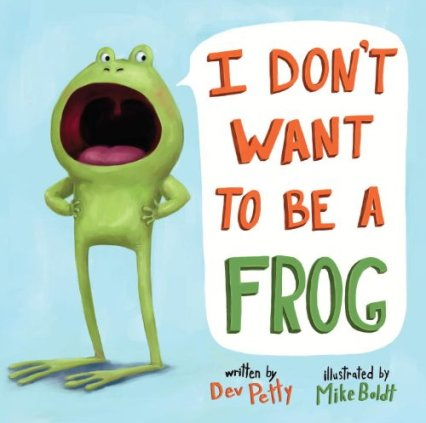 I Don't Want to be a Frog Monday March 16th, 2015 #IMWAYR There's a Book for That
