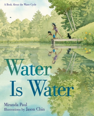 Water Is Water- A Book About the Water Cycle Nonfiction Picture Book Wednesday: Water connects us all There's a Book for That
