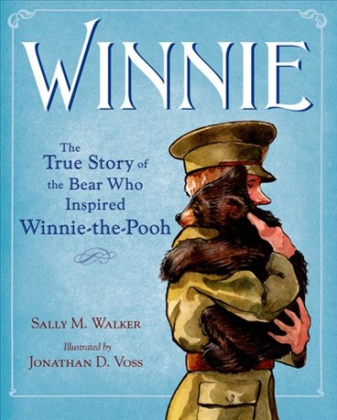 Winnie- The True Story of the Bear Who Inspired Winnie-the-Pooh  Nonfiction Picture Book Dreaming: Spring 2015 There's a Book for That