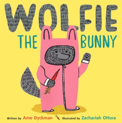 Wolfie the Bunnie Mock Caldecott 2016 There's a Book for That